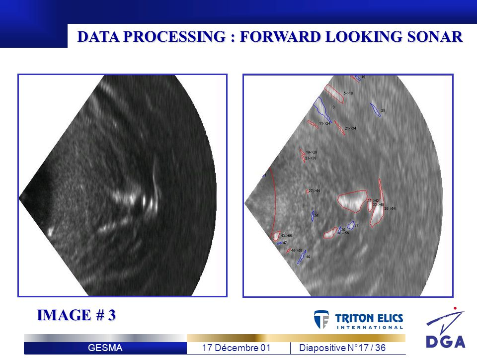 GESMA17 Décembre 01Diapositive N°17 / 36 DATA PROCESSING : FORWARD LOOKING SONAR IMAGE # 3