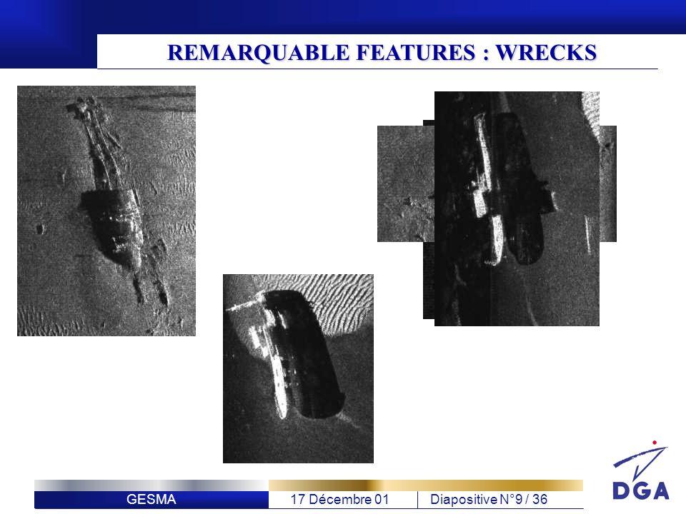 GESMA17 Décembre 01Diapositive N°9 / 36 REMARQUABLE FEATURES : WRECKS