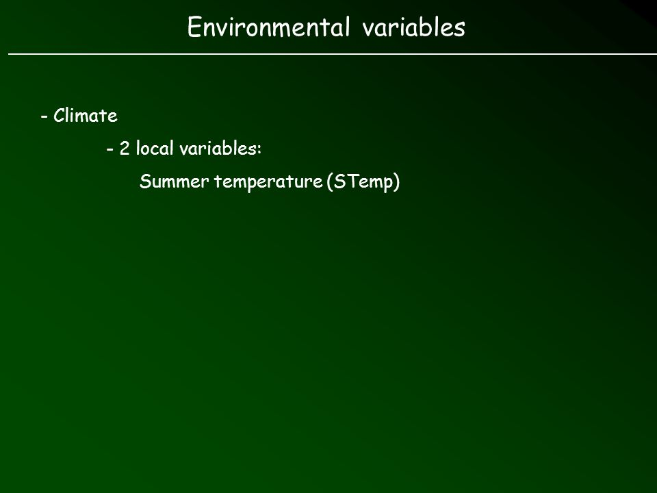 Environmental variables - Climate - 2 local variables: Summer temperature (STemp)