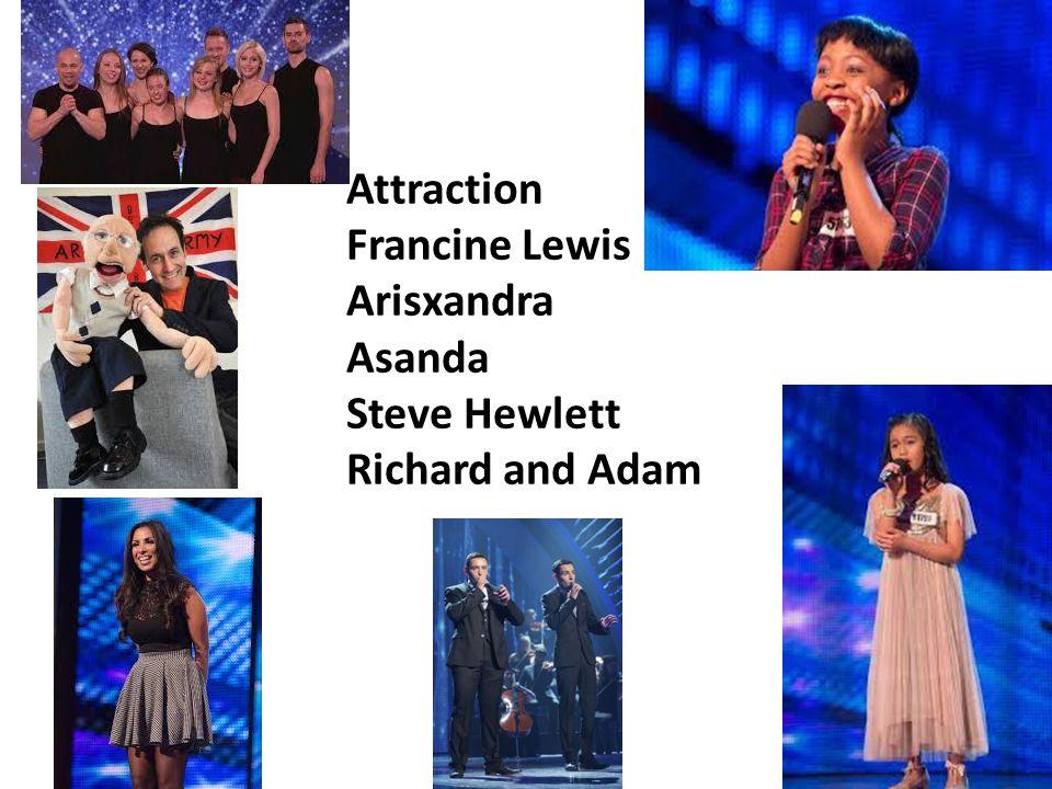 Attraction Francine Lewis Arisxandra Asanda Steve Hewlett Richard and Adam