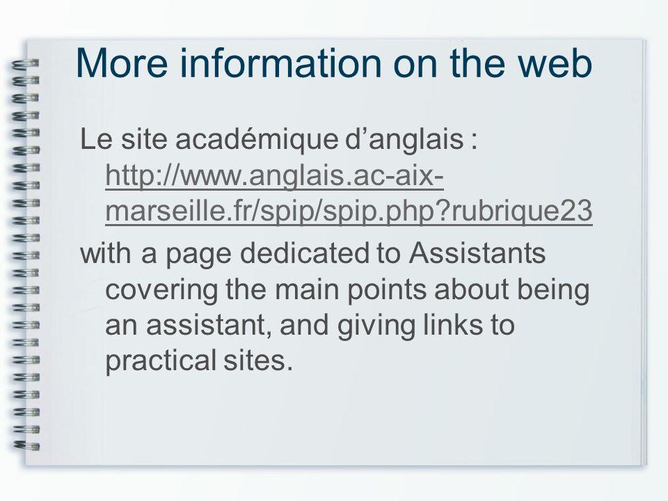 More information on the web Le site académique danglais : http://www.anglais.ac-aix- marseille.fr/spip/spip.php?rubrique23 http://www.anglais.ac-aix-