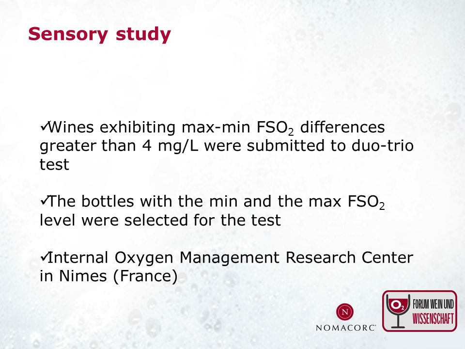 Sensory study Wines exhibiting max-min FSO 2 differences greater than 4 mg/L were submitted to duo-trio test The bottles with the min and the max FSO