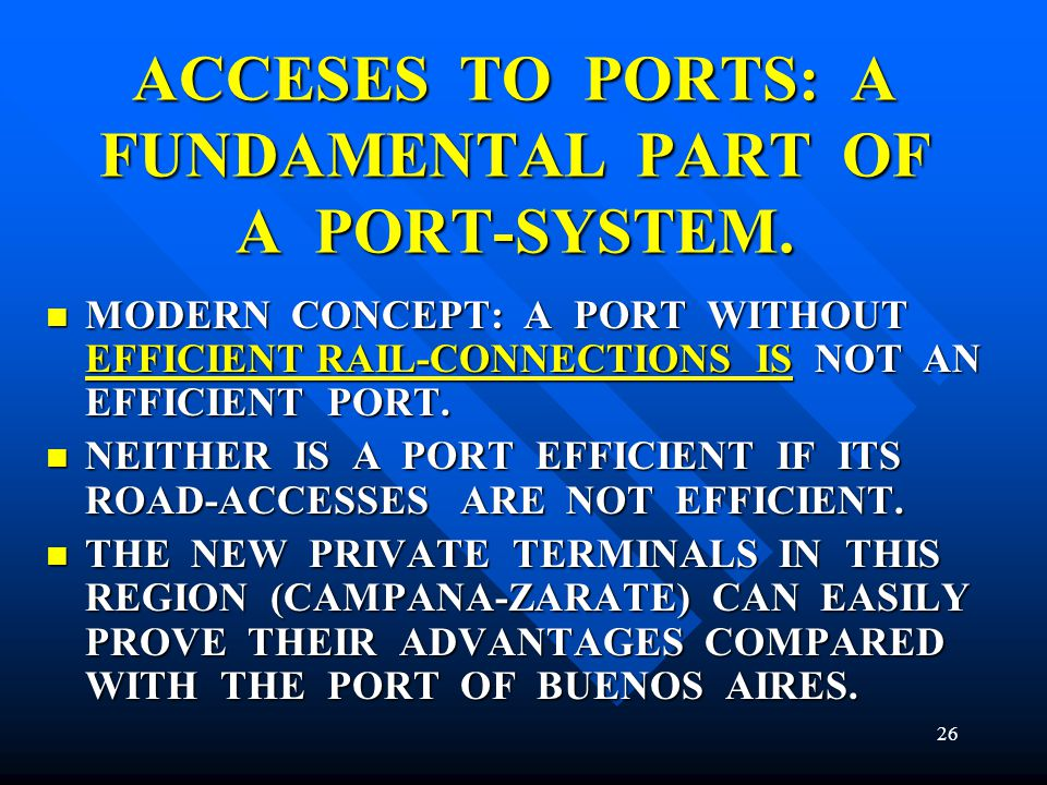 ACCESES TO PORTS: A FUNDAMENTAL PART OF A PORT-SYSTEM. MODERN CONCEPT: A PORT WITHOUT EFFICIENT RAIL-CONNECTIONS IS NOT AN EFFICIENT PORT. MODERN CONC