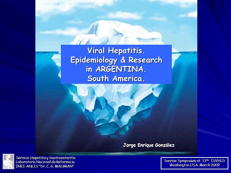 Servicio Hepatitis y Gastroenteritis Laboratorio Nacional de Referencia INEI-ANLIS Dr. C. G. MALBRAN Sunrise Symposium at 13 th ISVHLD Washington USA.