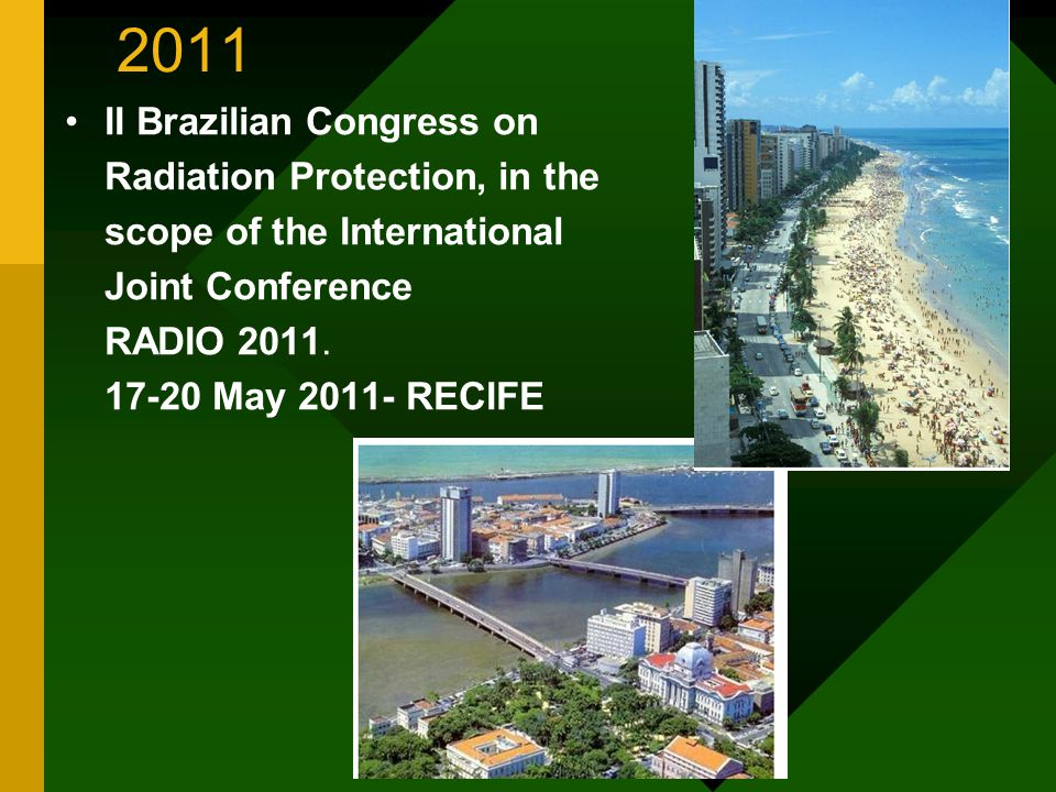 2011 II Brazilian Congress on Radiation Protection, in the scope of the International Joint Conference RADIO 2011. 17-20 May 2011- RECIFE