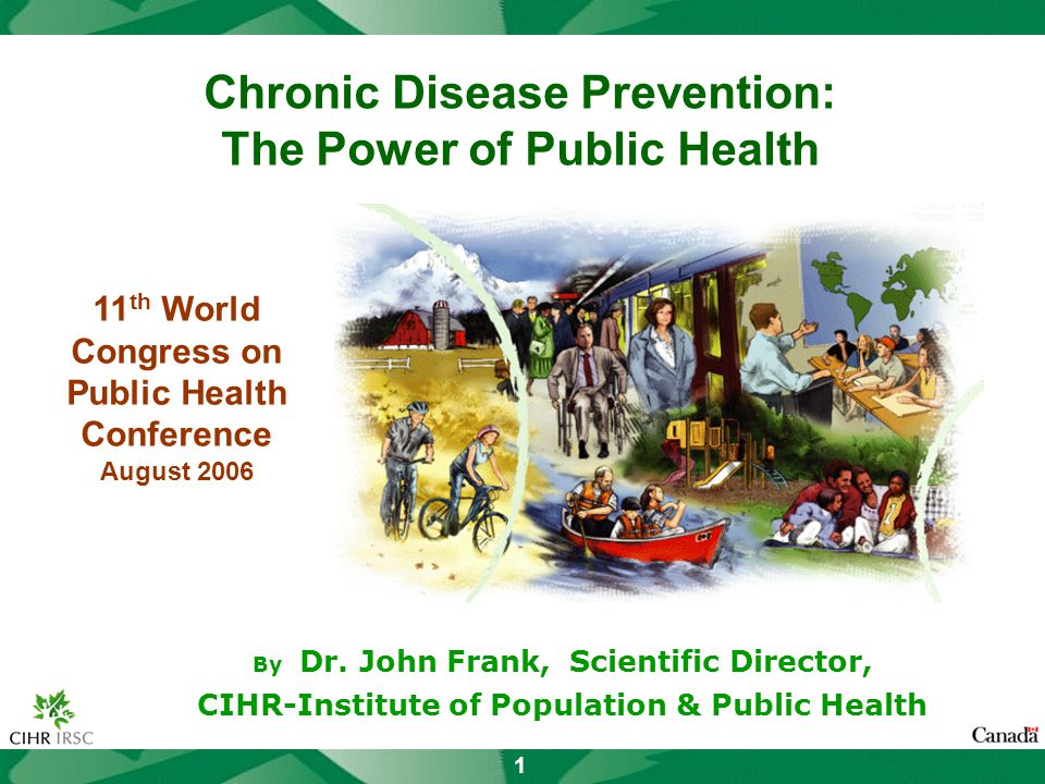 1 Chronic Disease Prevention: The Power of Public Health By Dr.