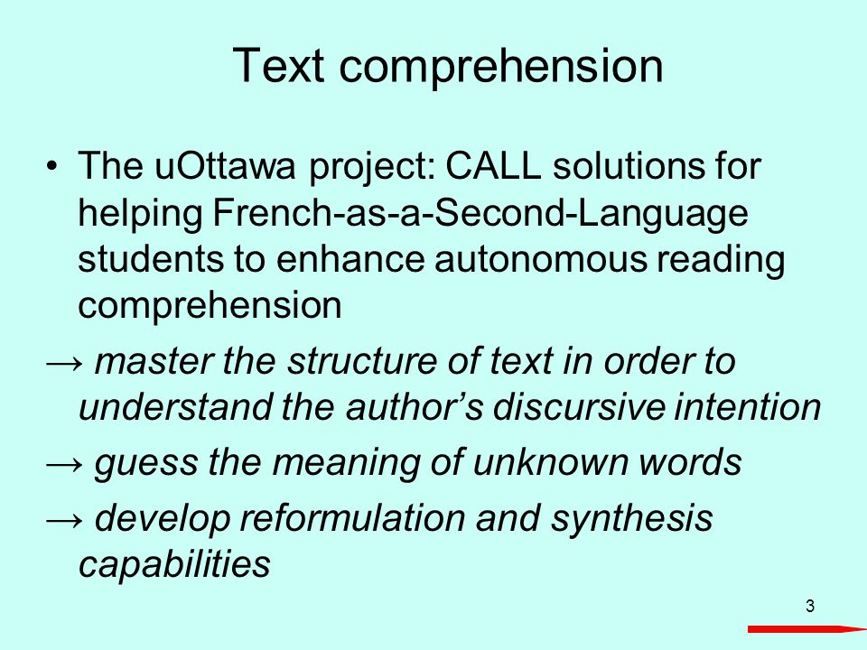 3 Text comprehension The uOttawa project: CALL solutions for helping French-as-a-Second-Language students to enhance autonomous reading comprehension