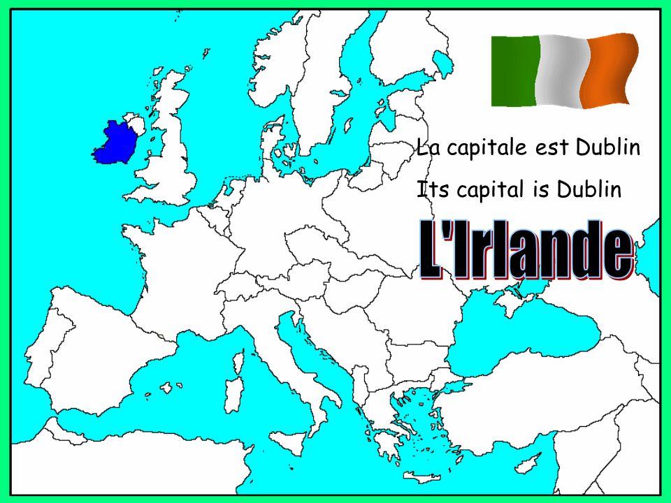 La capitale est Dublin Its capital is Dublin
