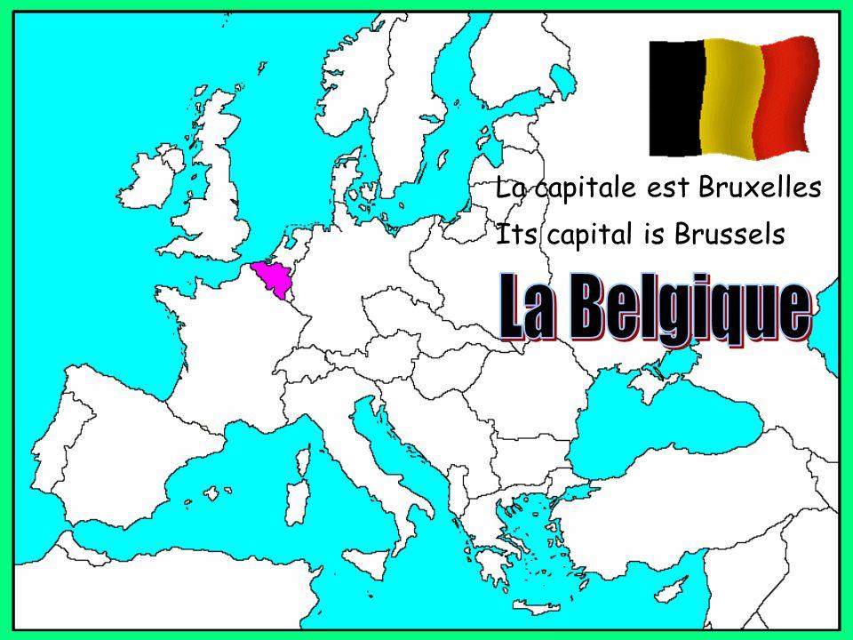 La capitale est Bruxelles Its capital is Brussels