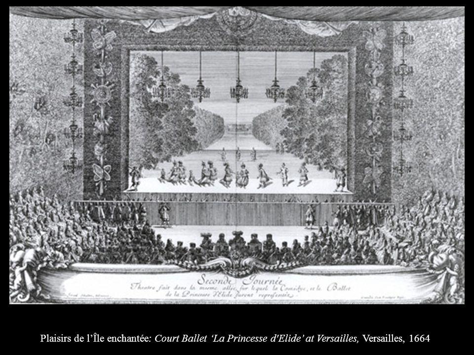 Plaisirs de lÎle enchantée : Court Ballet La Princesse d'Elide at Versailles, Versailles, 1664