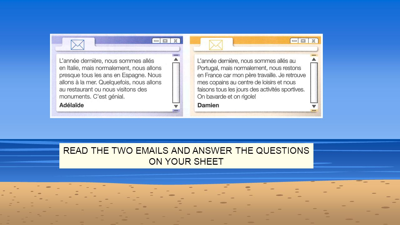 READ THE TWO EMAILS AND ANSWER THE QUESTIONS ON YOUR SHEET