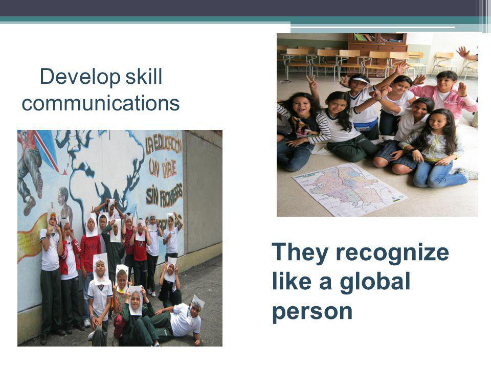 Develop skill communications They recognize like a global person