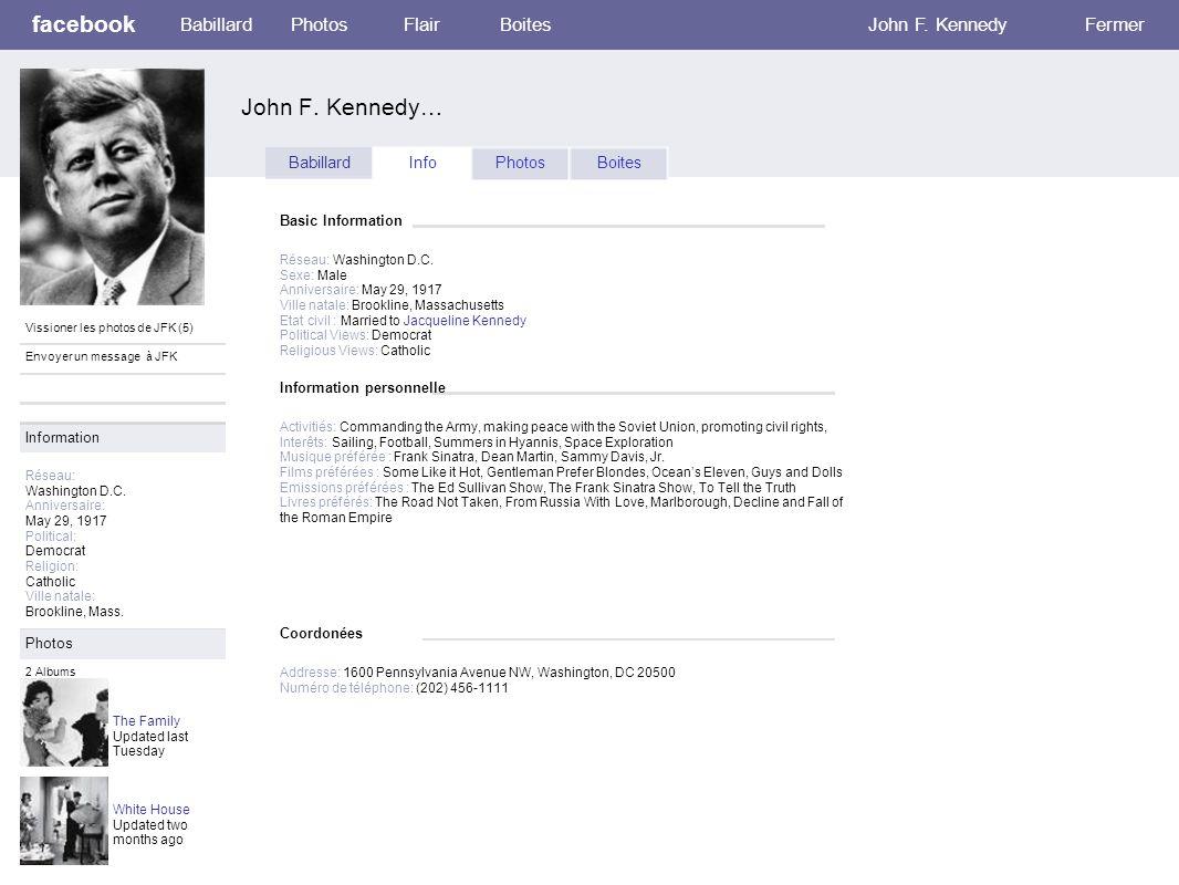 Information personnelle facebook John F. Kennedy… Babillard PhotosFlair Boites John F. Kennedy Fermer Vissioner les photos de JFK (5) Envoyer un messa