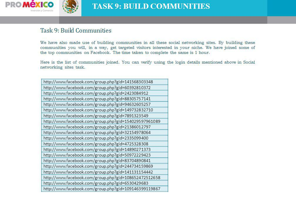 TASK 9: BUILD COMMUNITIES http://www.facebook.com/group.php?gid=141568303348 http://www.facebook.com/group.php?gid=60392810372 http://www.facebook.com