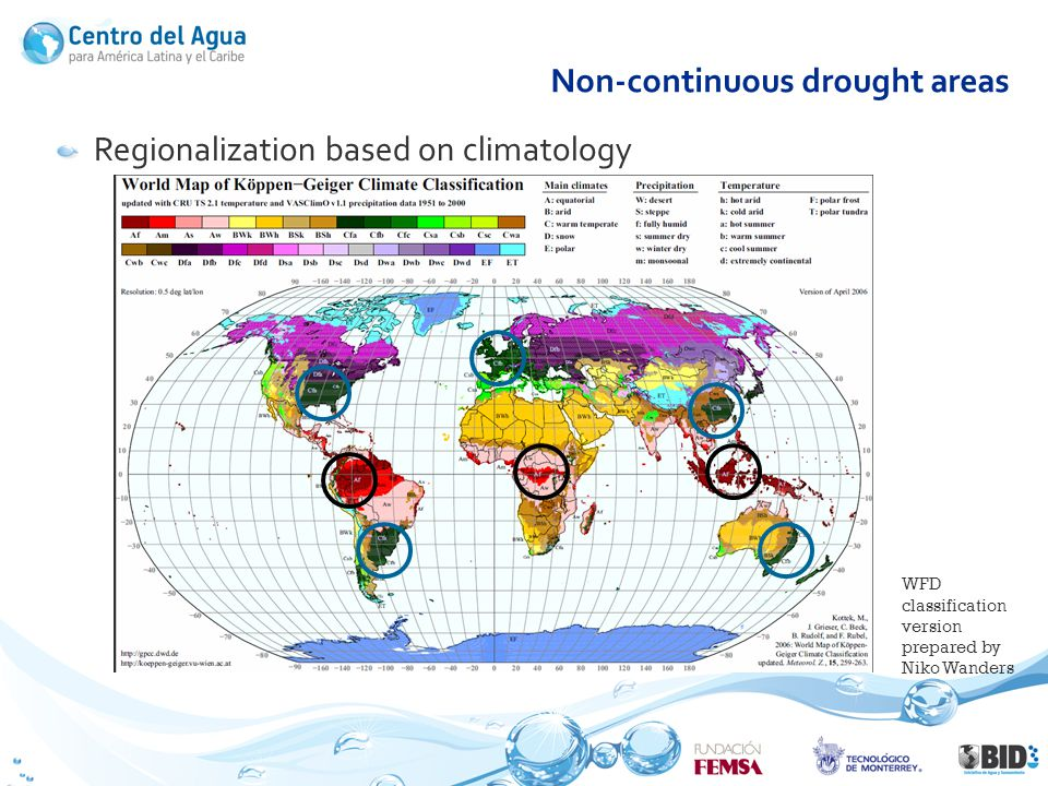 Non-continuous drought areas Regionalization based on climatology WFD classification version prepared by Niko Wanders