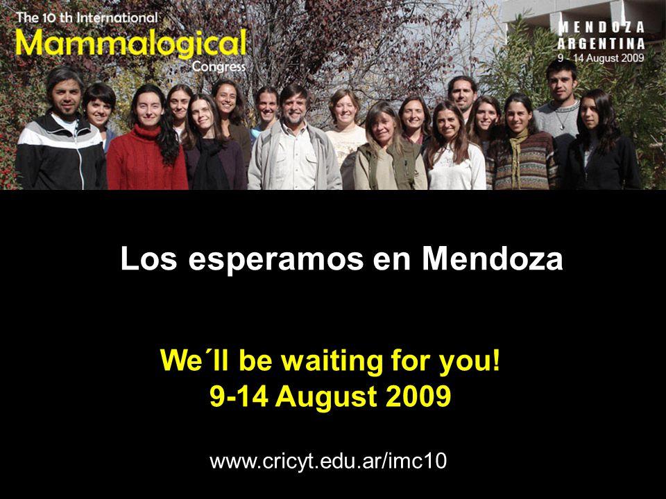 We´ll be waiting for you! 9-14 August 2009 www.cricyt.edu.ar/imc10 Los esperamos en Mendoza