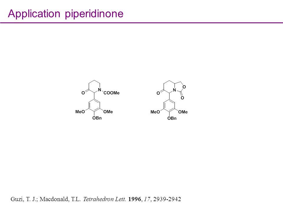 Application piperidinone synthesis Guzi, T.J.; Macdonald, T.L.