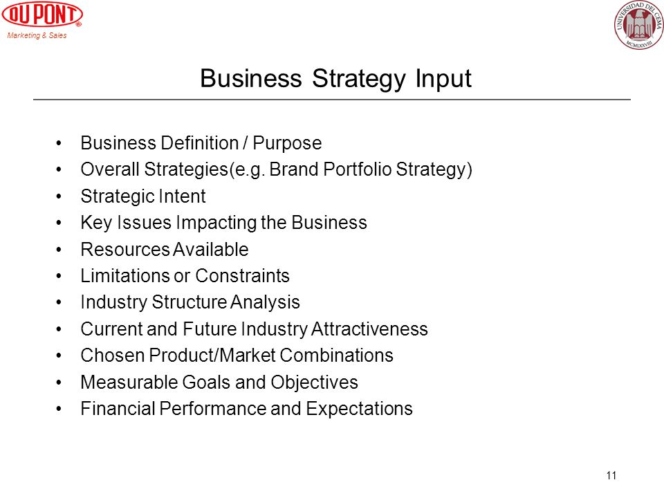 Marketing & Sales 11 Business Strategy Input Business Definition / Purpose Overall Strategies(e.g.