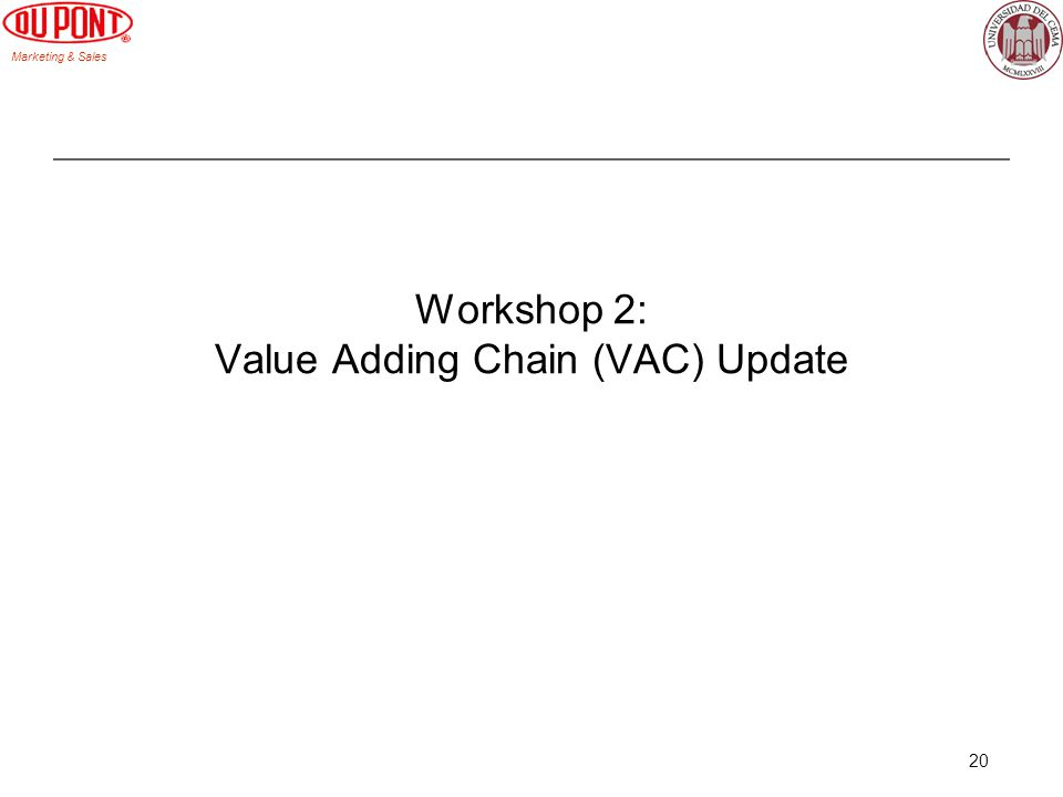 Marketing & Sales 20 Workshop 2: Value Adding Chain (VAC) Update
