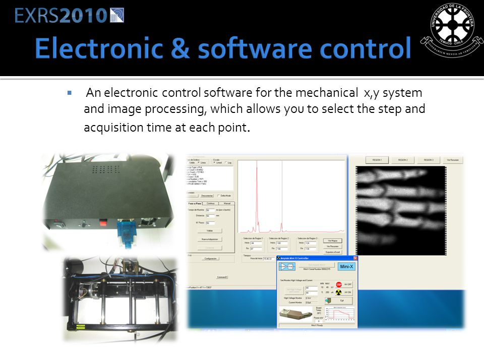 An electronic control software for the mechanical x,y system and image processing, which allows you to select the step and acquisition time at each po