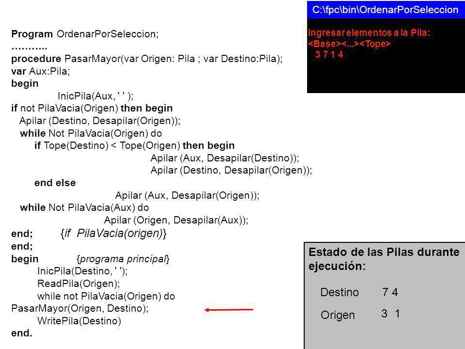 Estado de las Pilas durante ejecución: Program OrdenarPorSeleccion; ………..