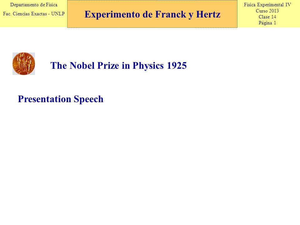 Física Experimental IV Curso 2013 Clase 14 Página 1 Departamento de Física Fac. Ciencias Exactas - UNLP Experimento de Franck y Hertz Presentation Spe