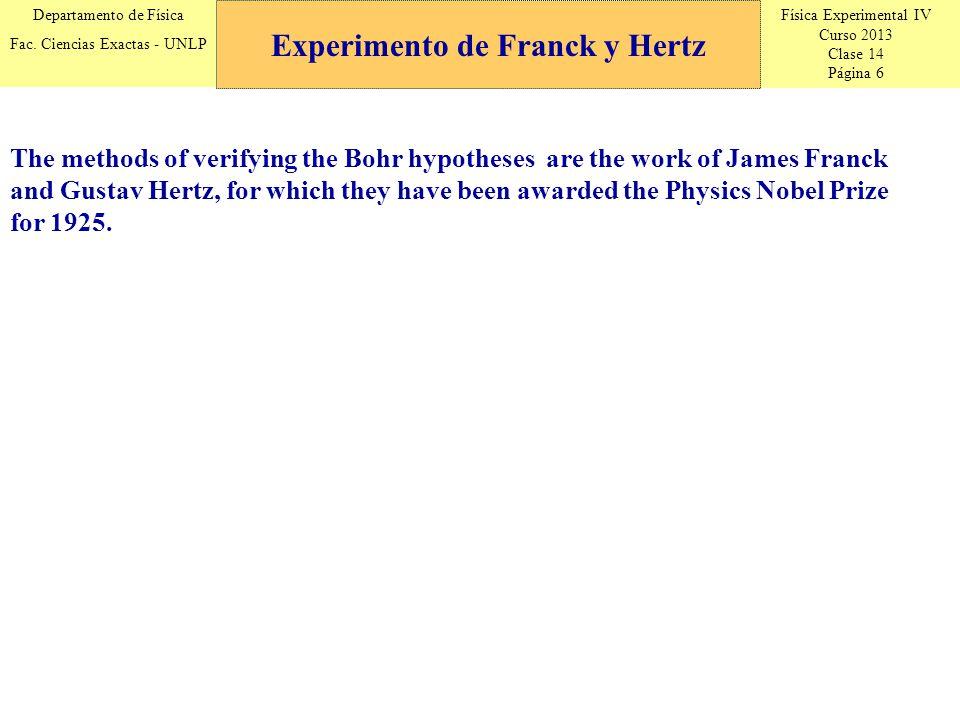 Física Experimental IV Curso 2013 Clase 14 Página 6 Departamento de Física Fac. Ciencias Exactas - UNLP Experimento de Franck y Hertz The methods of v