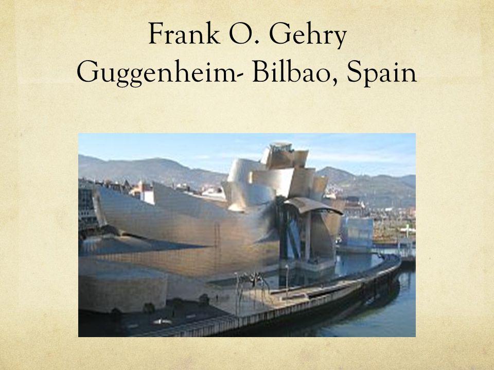 Frank O. Gehry Guggenheim- Bilbao, Spain