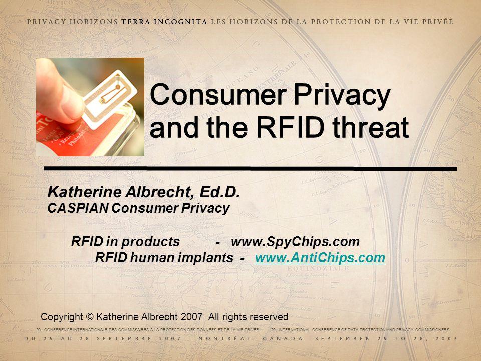 29e CONFÉRENCE INTERNATIONALE DES COMMISSAIRES À LA PROTECTION DES DONNÉES ET DE LA VIE PRIVÉE 29 th INTERNATIONAL CONFERENCE OF DATA PROTECTION AND PRIVACY COMMISSIONERS Copyright © Katherine Albrecht 2007 Source: http://www.yourday.biz/theme-park-benefits/faq.html http://www.yourday.biz/theme-park-benefits/faq.html The tracking can be quite personal:..