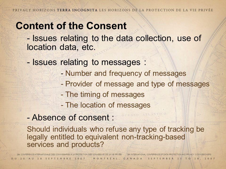 29e CONFÉRENCE INTERNATIONALE DES COMMISSAIRES À LA PROTECTION DES DONNÉES ET DE LA VIE PRIVÉE 29 th INTERNATIONAL CONFERENCE OF DATA PROTECTION AND PRIVACY COMMISSIONERS Content of the Consent - Issues relating to the data collection, use of location data, etc.