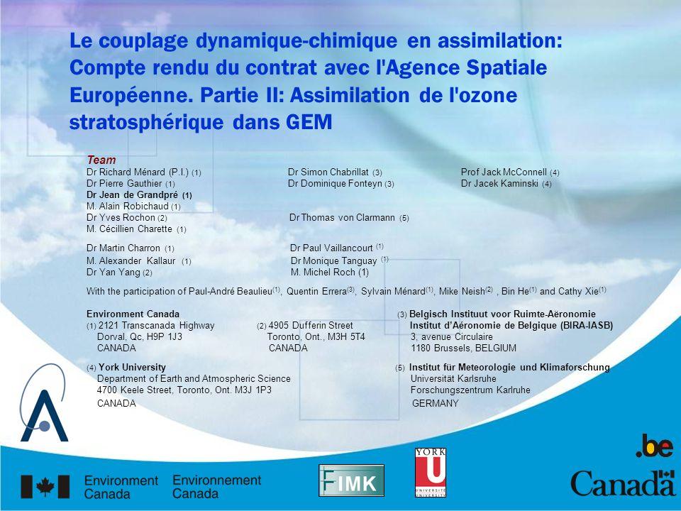 Team Dr Richard Ménard (P.I.) (1) Dr Simon Chabrillat (3) Prof Jack McConnell (4) Dr Pierre Gauthier (1) Dr Dominique Fonteyn (3) Dr Jacek Kaminski (4