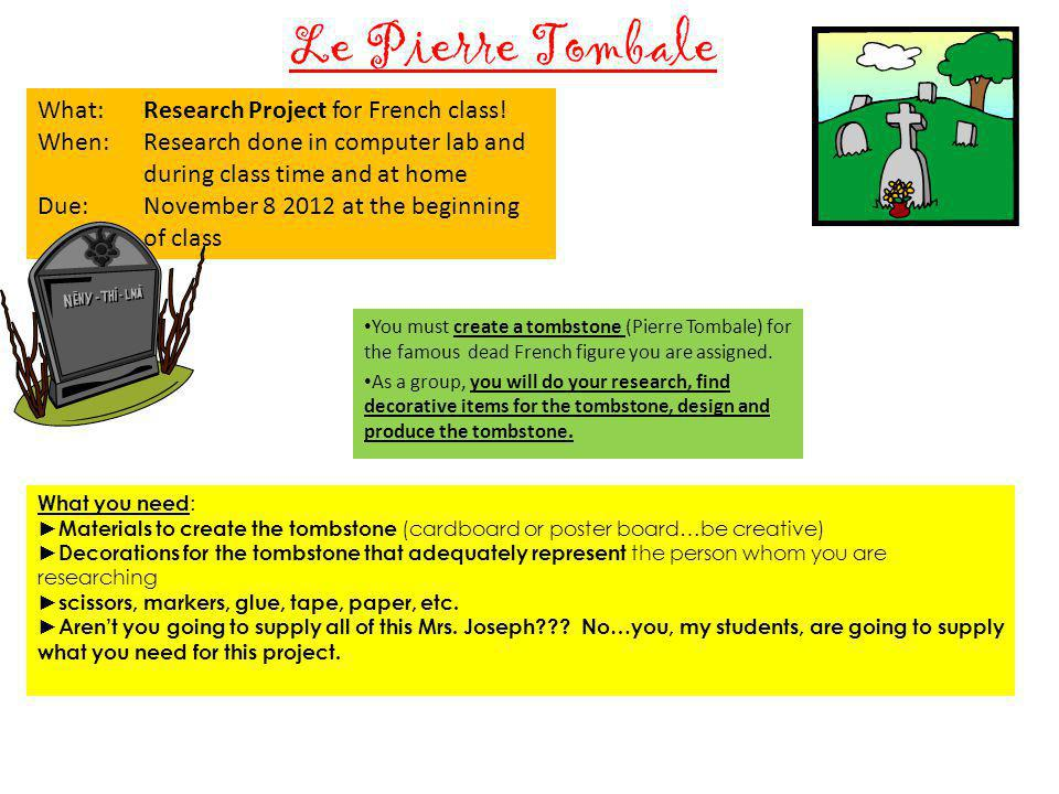 Le Pierre Tombale You must create a tombstone (Pierre Tombale) for the famous dead French figure you are assigned.
