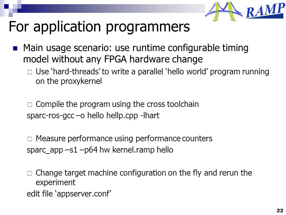 For application programmers Main usage scenario: use runtime configurable timing model without any FPGA hardware change Use hard-threads to write a pa