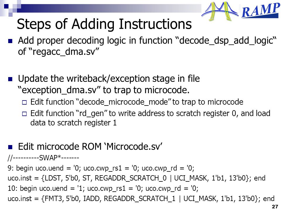 Steps of Adding Instructions Add proper decoding logic in function decode_dsp_add_logic of regacc_dma.sv Update the writeback/exception stage in file