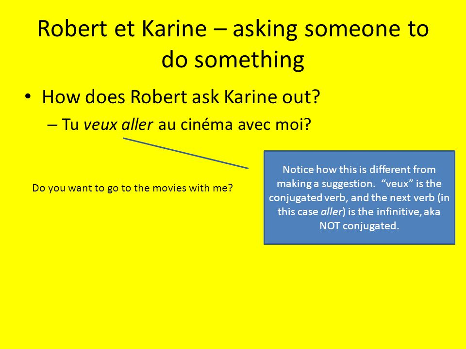 Robert et Karine – asking someone to do something How does Robert ask Karine out.