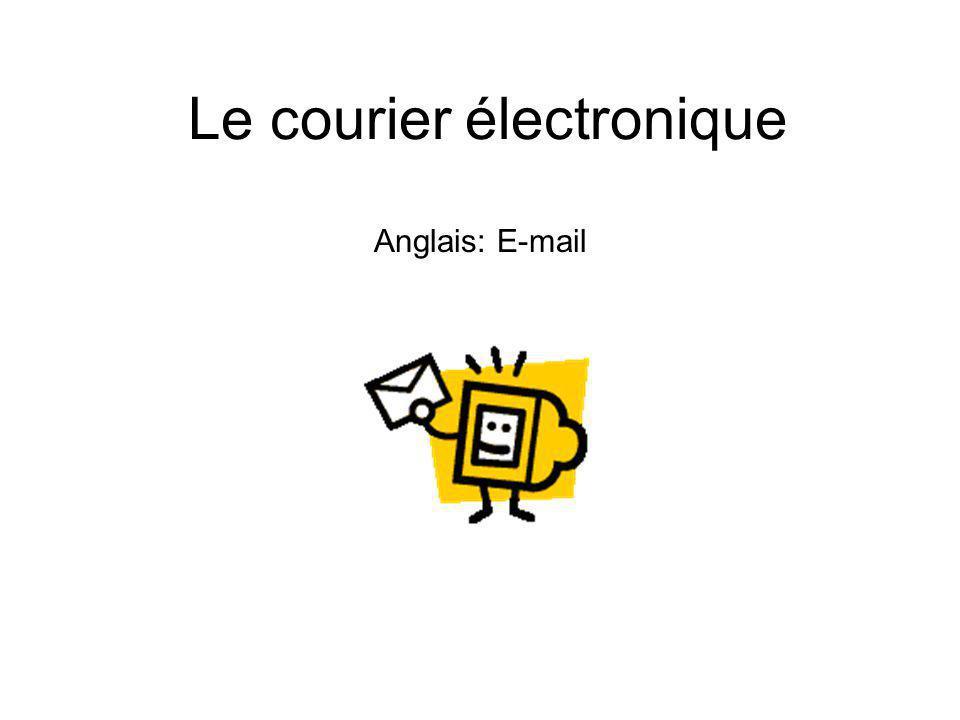 Le courier électronique Anglais: E-mail