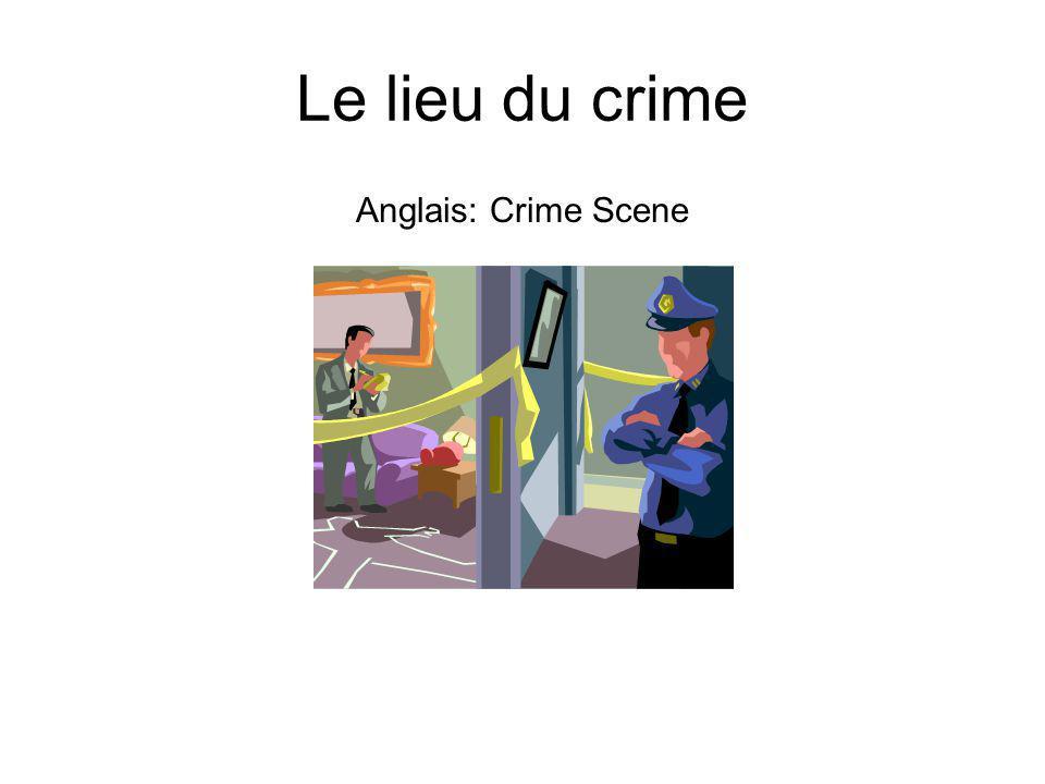 Le lieu du crime Anglais: Crime Scene