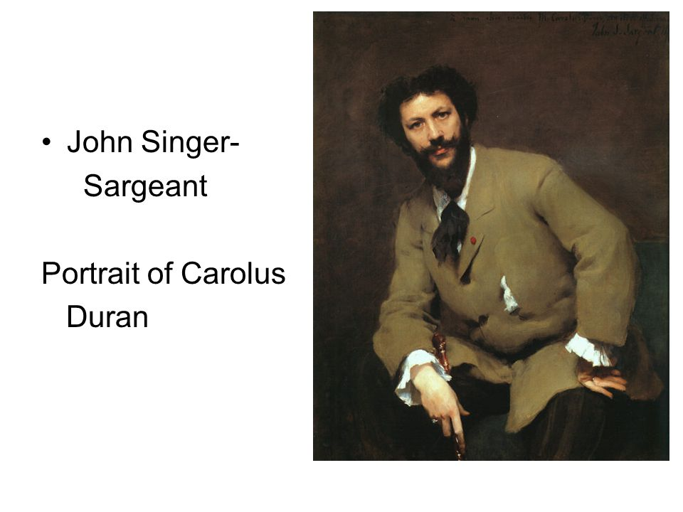 John Singer- Sargeant Portrait of Carolus Duran