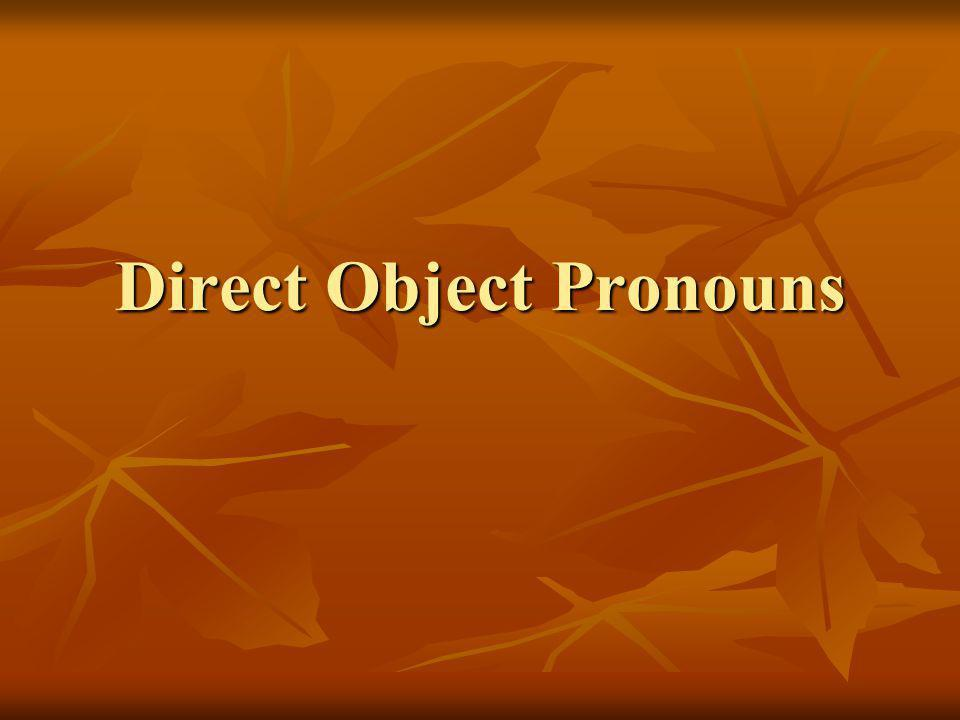 What are direct and indirect objects.