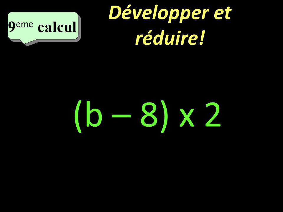 Développer et réduire! 8 eme calcul 8 eme calcul 8 eme calcul 3 x (a + 4)
