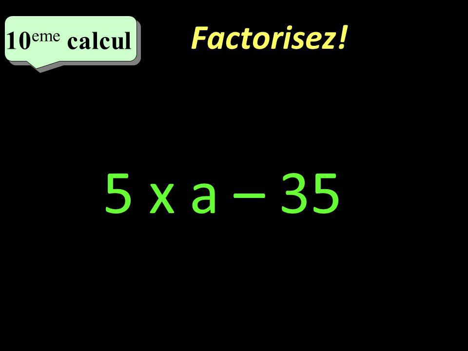 Développer et réduire! 9 eme calcul 9 eme calcul 9 eme calcul (b – 8) x 2