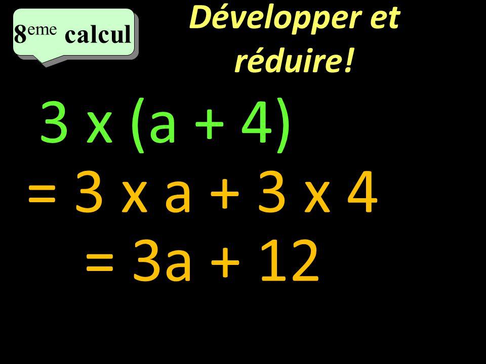 Simplifiez! 7 eme calcul 7 eme calcul 7 eme calcul 5 x a x 7 = 5 x 7 x a = 35a