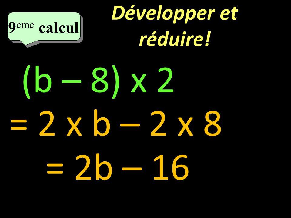 Développer et réduire! 8 eme calcul 8 eme calcul 8 eme calcul 3 x (a + 4) = 3 x a + 3 x 4 = 3a + 12