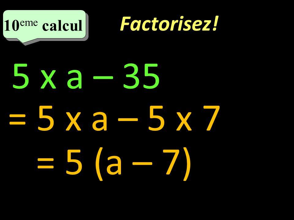 Développer et réduire! 9 eme calcul 9 eme calcul 9 eme calcul (b – 8) x 2 = 2 x b – 2 x 8 = 2b – 16