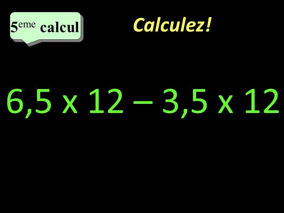 Calculez! 4 eme calcul 4 eme calcul 4 eme calcul 99 x 13