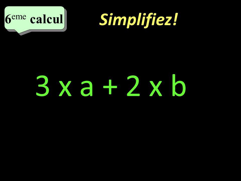 Calculez! 5 eme calcul 5 eme calcul 5 eme calcul 6,5 x 12 – 3,5 x 12