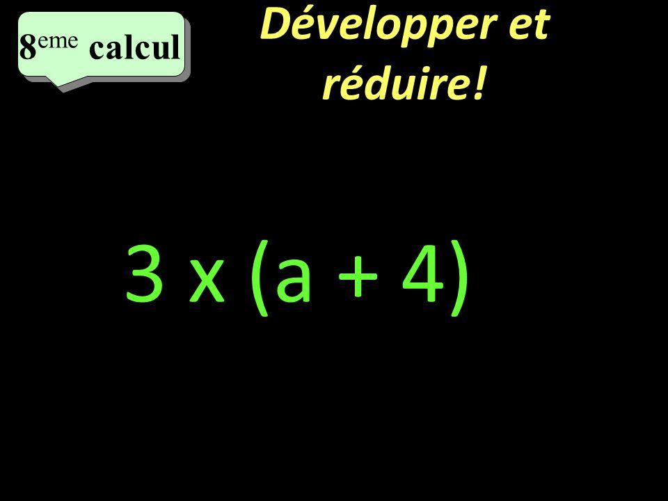Simplifiez! 7 eme calcul 7 eme calcul 7 eme calcul 5 x a x 7