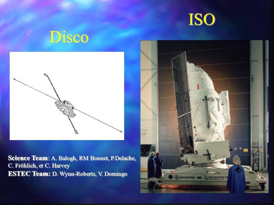 Disco ISO Science Team: A. Balogh, RM Bonnet, P.Delache, C.
