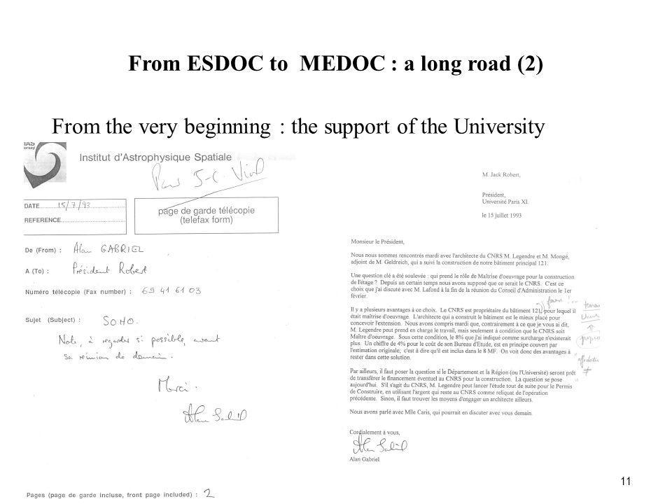 From ESDOC to MEDOC : a long road (2) 11 From the very beginning : the support of the University