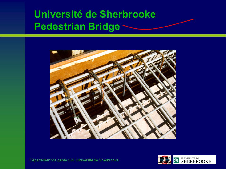 Département de génie civil, Université de Sherbrooke Université de Sherbrooke Pedestrian Bridge